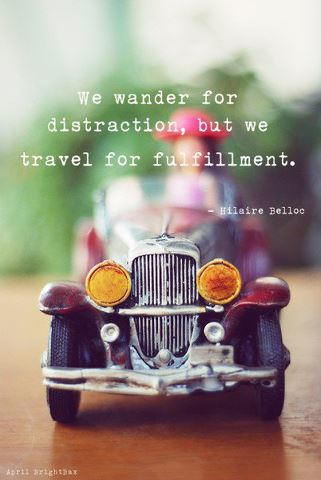 Filed Under Human Interest Travel Quotes And Tagged April Brighthav Distraction Friends Fulfillment Hilaire Belloc Life Luggage Meditation